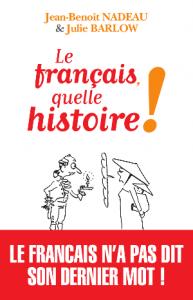 Le français, quelle histoire!