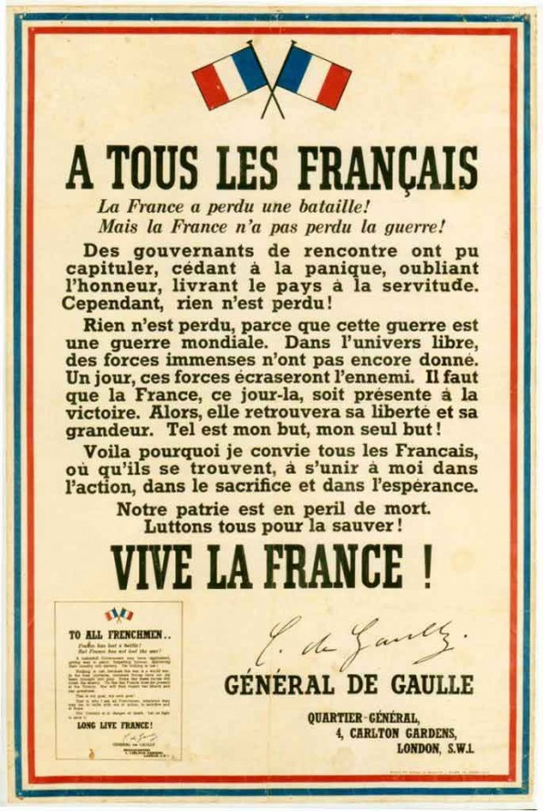 """France lost a battle, but France did not lose the war!"""
